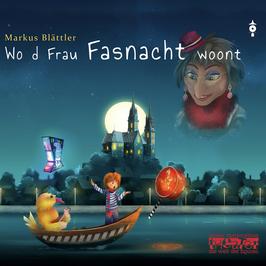 """Hörspiel: """"Wo d Frau Fasnacht woont"""""""
