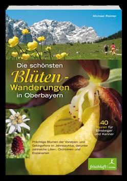 Die schönsten Blüten-Wanderungen in Oberbayern / Band 1