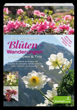 Die schönsten Blüten-Wanderungen in Oberbayern und Tirol / Band 2