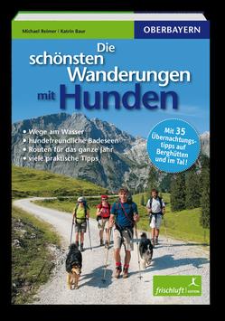 Die schönsten Wanderungen mit Hunden / Oberbayern
