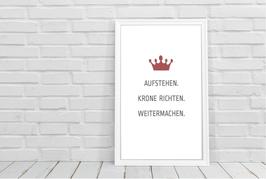 """Poster """"Aufstehen. Krone richten. Weitermachen."""""""