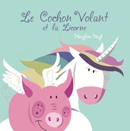 """livre """"le cochon volant et la licorne"""""""