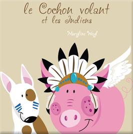 """livre """"le cochon volant et les indiens"""""""