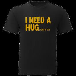 T-shirt I Need A Hug(e) Beer