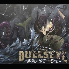DR025 - CD - Bullseye - Until We Die