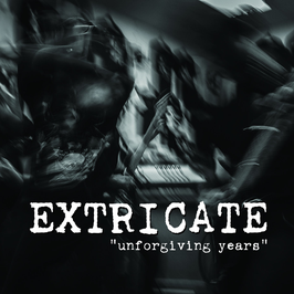 7inch - Extricate - unforgiving years (Ugly And Proud)