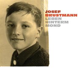 Josef Brustmann - Leben Hinterm Mond (CD)