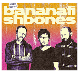 Bananafishbones - Best Of 1998-2013 CD