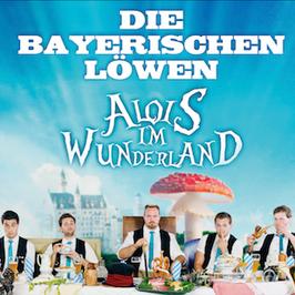 Die Bayerischen Löwen - Alois Im Wunderland