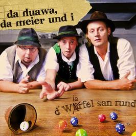 Da Huawa Da Meier Und I - D'Wiafel San Rund