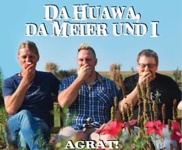 Da Huawa Da Meier Und I - AGRAT!