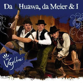 Da Huawa Da Meier Und I - Vogelfrei