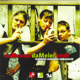 Da Huawa Da Meier Und I - fensterln-schnupfa-volksmusik (CD)