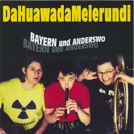 Da Huawa Da Meier Und I - Bayern Und Anderswo