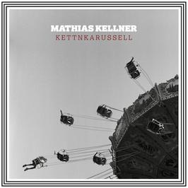 Mathias Kellner - Kettnkarussell