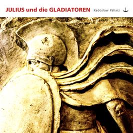 JULIUS UND DIE GLADIATOREN - CD