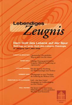 DEM GOTT DES LEBENS AUF DER SPUR  - 2006 Heft 1 - 61. Jahrgang