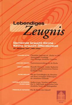 GEMEINDE BRAUCHT KIRCHE - KIRCHE BRAUCHT ÖFFENTLICHKEIT  - 2004 Heft 1 - 59. Jahrgang