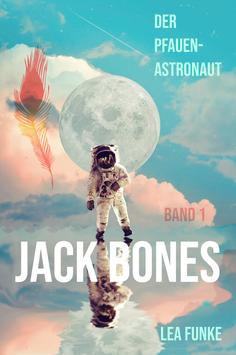 Jack Bones – Der Pfauenastronaut und die Legende der Flammenköpfe (E-Book)