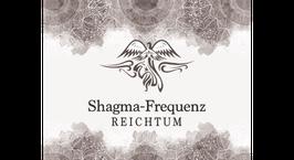 Shagma-Frequenz Reichtum