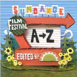 SUNDANCE FILM FESTIVAL A-Z