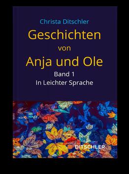 Geschichten von Anja und Ole - in Leichter Sprache, Band 1