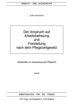 Arbeitsbefreiung und Freistellung nach dem Pflegezeitgesetz - AP 58