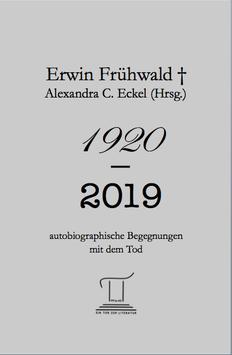 1920 - 2019: autobiographische Begegnungen mit em Tod