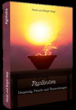 Agnihotra- Ursprung, Praxis und Anwendung