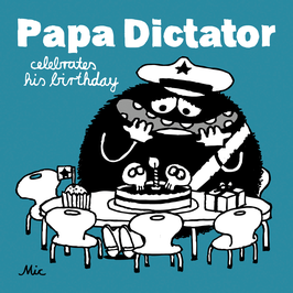 Papa Dictator celebrates his birthday