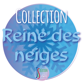 Collection Reine des Neiges