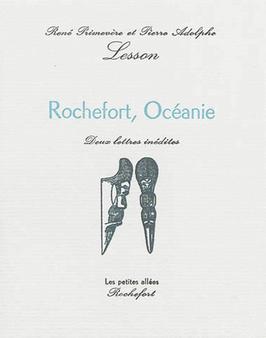 René-Primevère et Pierre-Adolphe Lesson, Rochefort, Océanie