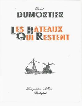 David Dumortier, Les bateaux qui restent