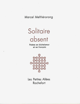 Marcel Melthérorong, Solitaire absent