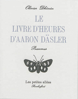 Olivier Dhénin, Le livre d'heures d'Aaron Däsler