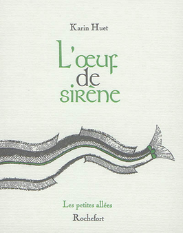 Karin Huet, L'œuf de sirène