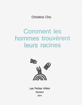 Christine Cho, Comment les hommes trouvèrent leurs racines