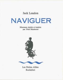 Jack London, Naviguer