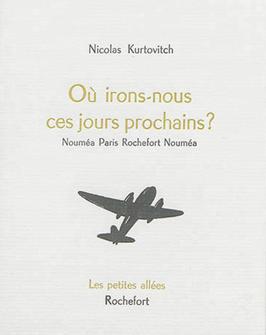 Nicolas Kurtovitch, Où irons-nous ces jours prochains ?
