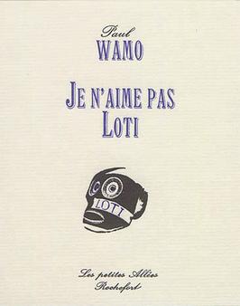 Paul Wamo, Je n'aime pas Loti