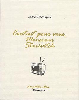 Michel Teodosijevic, Content pour vous, Monsieur Starévitch