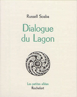 Russell Soaba, Dialogue du Lagon