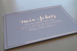 """Karte """"Mein Schatz, heute machst Du mich zur glücklichsten Frau der Welt!"""" (Kupferglanz-Optik)"""