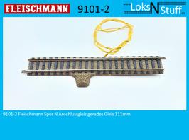 9101-2 Fleischmann Spur N Anschlußgleis Gleis  111mm
