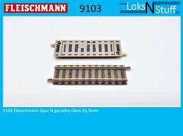 9103 Fleischmann Spur N gerades Gleis 55,5mm