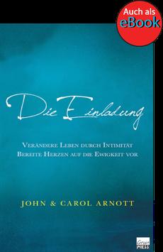 Die Einladung  –  John & Carol Arnott