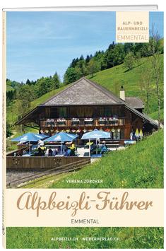 Verena Zürcher: Alpbeizli- Führer Emmental