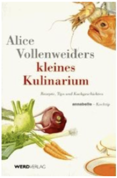 Alice Vollenweiders kleines Kulinarium