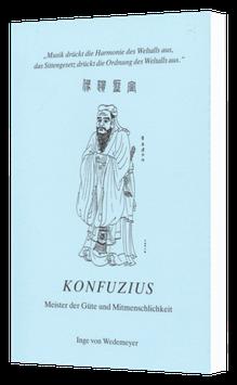 Konfuzius - Meister der Güte und Mitmenschlichkeit