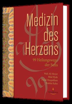 Medizin des Herzens • 99 Heilungswege der Sufis